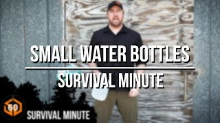 Survival Minute:  Small Water Containers