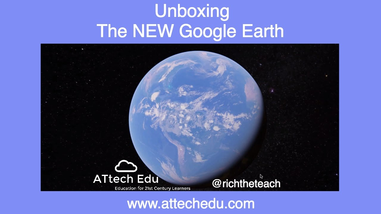 Unboxing the New Google Earth - Explore the wonders of the World with the  New online Google Earth
