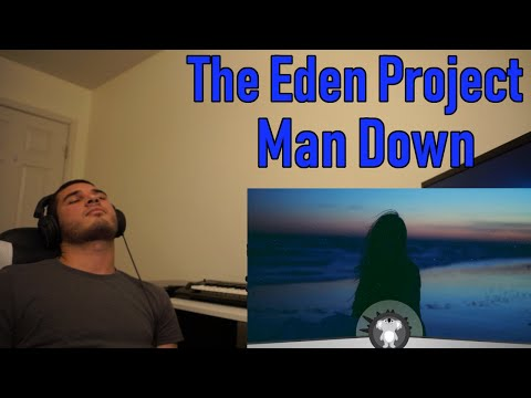 The Eden Project - Man Down (REACTION!!)