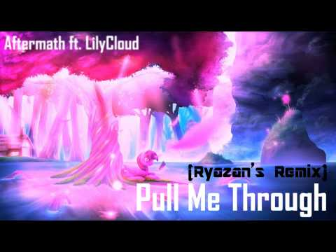 Aftermath ft. LilyCloud - Pull Me Through (Ryazan's Remix)