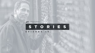 Life.Church Stories - Episode 16