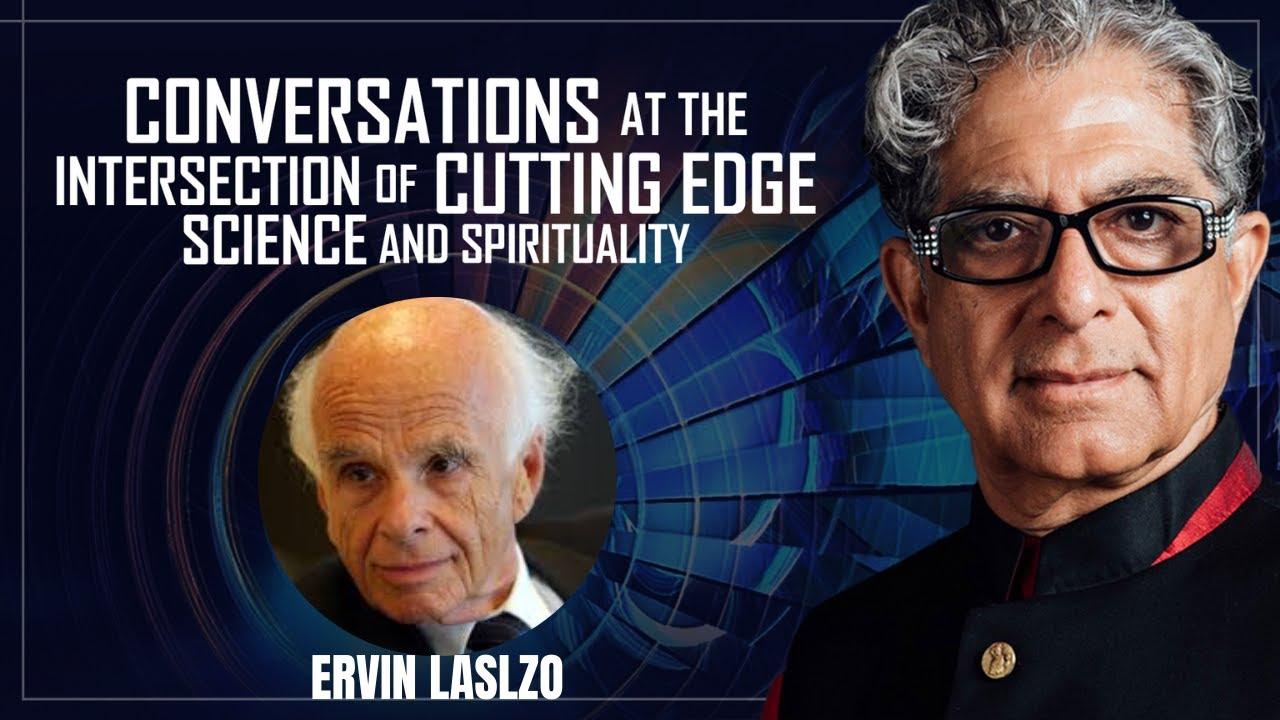 Ervin Laszlo & Deepak Chopra in conversation