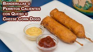 Banderillas Perritos Calientes con Queso o Cheese Corn Dogs