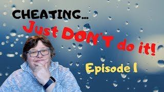 Cheating  in school: Ep. 1 Just Don't do it to yourself!