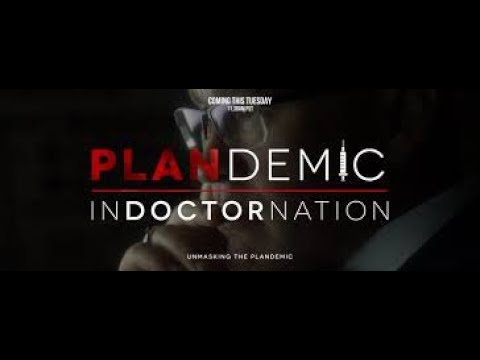 PLANDEMIC INDOCTORNATION: THE DOCUMENTARY THEY DO NOT WANT YOU TO SEE.