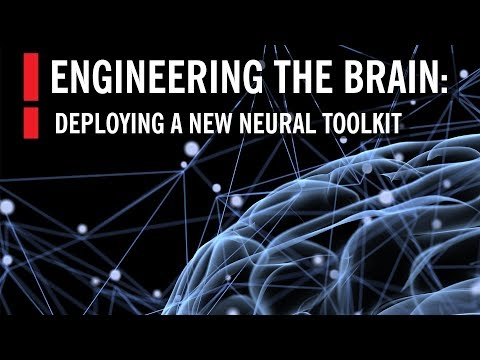 Engineering the Brain: Deploying a New Neural Toolkit