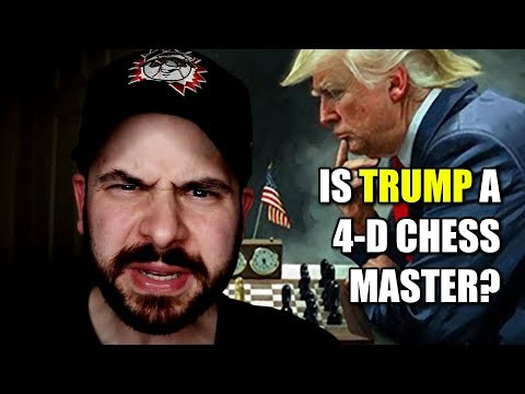 Is Trump a 4-D Chess Master or a Lazy Doofus?