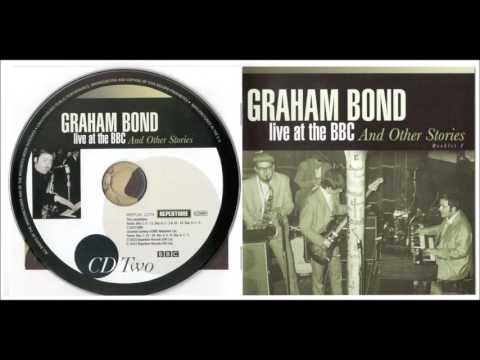 GRAHAM BOND - Live at the BBC And Other Stories [part 2]