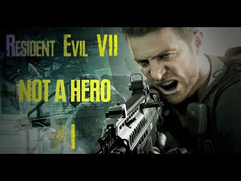 THIS AIN'T FUNNY CHRIS | Resident Evil 7 Not A Hero #1