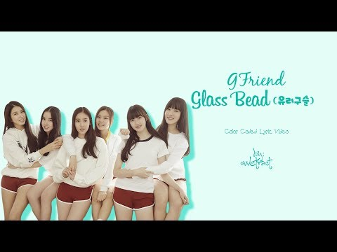 GFriend (여자친구) - Glass Bead (유리구슬) (Color-Coded-Lyrics(Han/Rom/Eng))