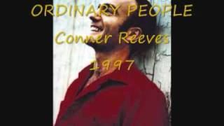 Watch Conner Reeves Ordinary People video