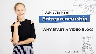 Why Start Videoblogging - Ashley Talks 1
