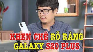 Đánh giá chi tiết Galaxy S20 Plus sau 48h : KHEN CHÊ RÕ RÀNG