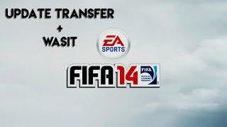 UPDATE TRANSFER + WASIT !! FIFA 14 - Cedok Tutorial #1