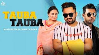 Tauba Tauba Mannu Buttar Gurlej Akhtar Mp3 Song Download