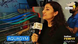 AquaGym Aquatic Treadmill| Underwater Treadmill Experience By Actress Shweta Rohira| Water Therapy