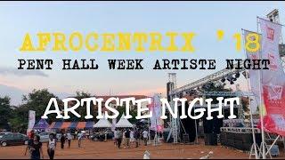 AFROCENTRIX '18💥  PENT HALL WEEK   UG-LEGON   ARTISTE NIGHT FULL COVERAGE   PART 1 OF 2🥂💃🏾