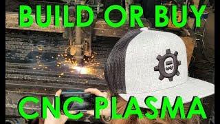 BUILD or BUY - CNC PLASMA TABLE (TRUE STORY)