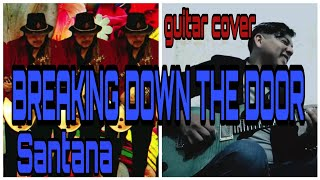SANTANA BREAKING DOWN THE DOOR FT. BUIKA / GUITAR SOLO COVER Carlos Dileo