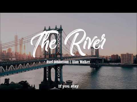 The River - Axel Johansson   Alan Walker (Lyrics Video)