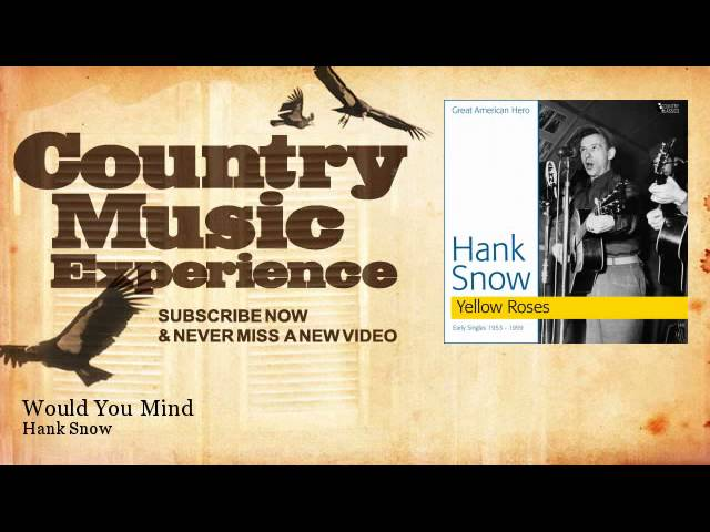 hank-snow-would-you-mind-country-music-experience-country-music-experience