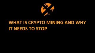 what is crypto mining? | why it needs to stop