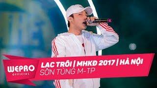 Mùa Hè Không Độ 2017 | Lạc Trôi | Gala Show Hà Nội | Sơn Tùng M-TP