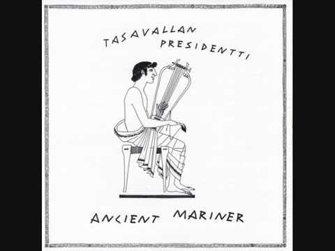 Tasavallan Presidentti - Ancient Mariner