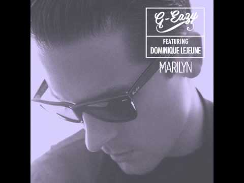 G-Eazy - Marilyn Ft. Dominique LeJeune (Available On ITunes)