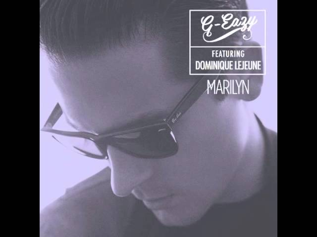 G-Eazy — Marilyn ft. Dominique LeJeune (Available on iTunes)