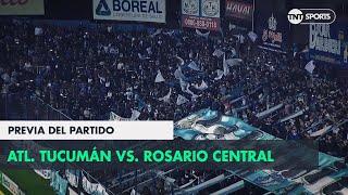 Atlético Tucumán vs Rosario Central, la previa