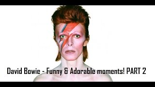 DAVID BOWIE - FUNNY & ADORABLE MOMENTS! PT.2 ⚡️♡
