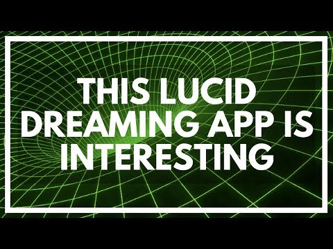 The Lucid Dreaming App I'm Going To Be Using Now