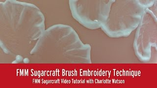 Brush Embroidery | FMM Sugarcraft Tutorial