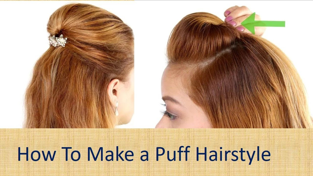 How To Make a Puff Hairstylehow to make a perfect puff hairstyle at home