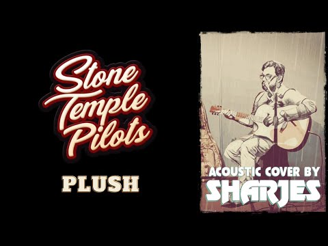 Stone Temple Pilots - Plush [acoustic cover by Sharjes]
