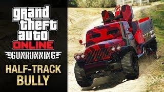 GTA Online Gunrunning - Mobile Operation #2 - Half-track (Half-track Bully)