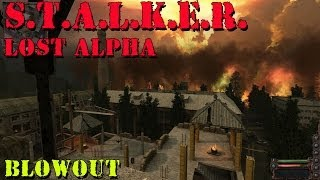S.T.A.L.K.E.R. - Lost Alpha - BLOWOUT (Static Lighting & FULL DYNAMIC LIGHTING (DX9)