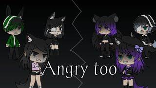 Angry too ~ gacha life (+ new OC)