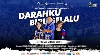 "Official Video Lyric ""Darahku Biru Selalu"" - OST Satu Jiwa Untuk Indonesia - Darah Biru Arema 2"