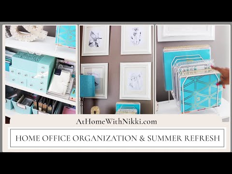 Home Office Organization & Summer Refresh