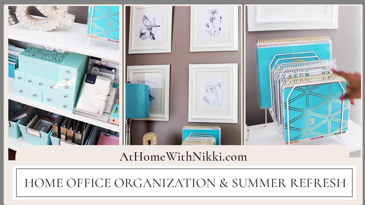 home office organization & summer refresh - youtube
