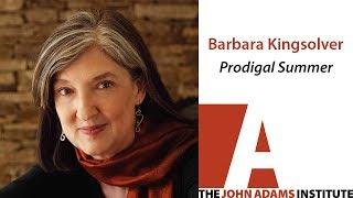 Barbara Kingsolver On Prodigal Summer - The John Adams Institute