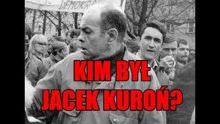 Kim był Jacek Kuroń?