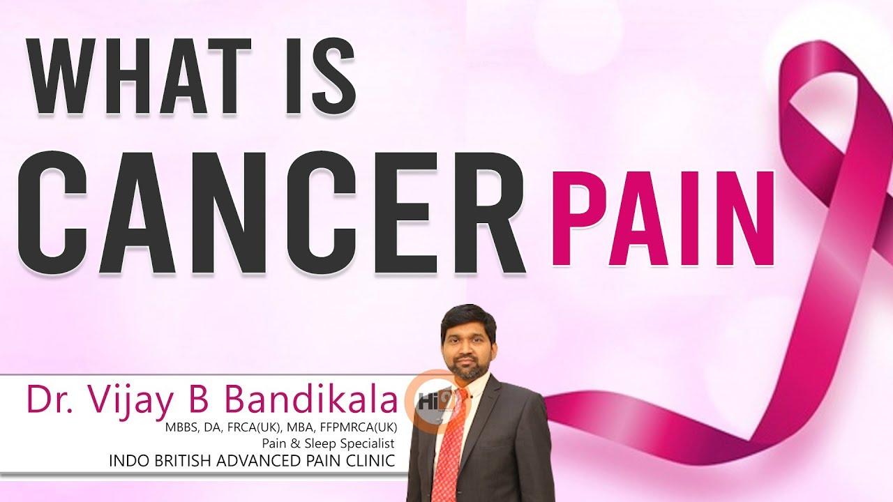 What is Cancer Pain | Dr Vijay Bhaskar | Pain & Sleep Medicine | Hi9