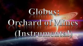 Globus - Orchard of Mines (Instrumental)