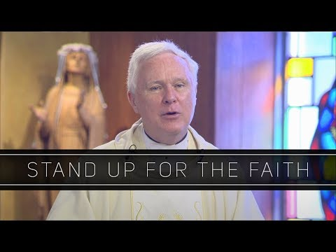 Stand Up for the Faith | Homily: Father Joseph Raeke