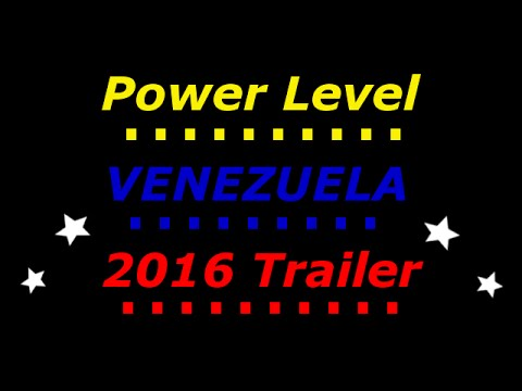 Power Level - VENEZUELA - 2016 [BBOY Trailer]