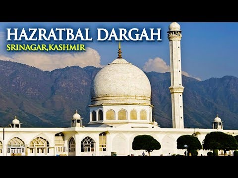 Hazratbal Dargah - Srinagar,Kashmir   Ziyarat & History   آستان عالیہ درگاہ حضرت بل