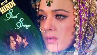 Hindi sad songs - Hindi romantic Nonstop 2019 - Heart Touching Sad Songs 2019